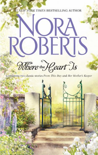 Where The Heart Is: From This Day\Her Mother's Keeper
