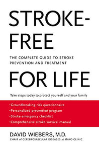 Stroke-Free for Life: The Complete Guide to Stroke Prevention and Treatment