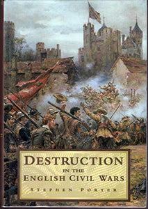 Destruction in the English Civil Wars (History/16th/17th Century History)