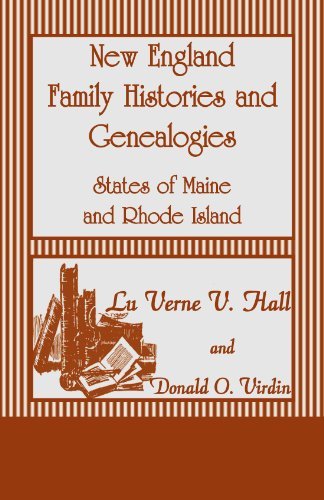 New England Family Histories and Genealogies: States of Maine and Rhode Island