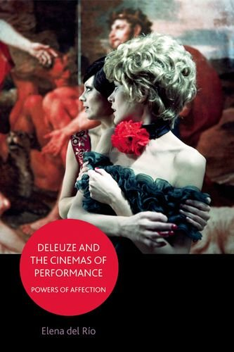 Deleuze and the Cinemas of Performance: Powers of Affection