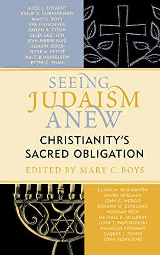 Seeing Judaism Anew: Christianity's Sacred Obligation