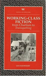 Working Class Fiction (Writers and Their Work (Paperback))