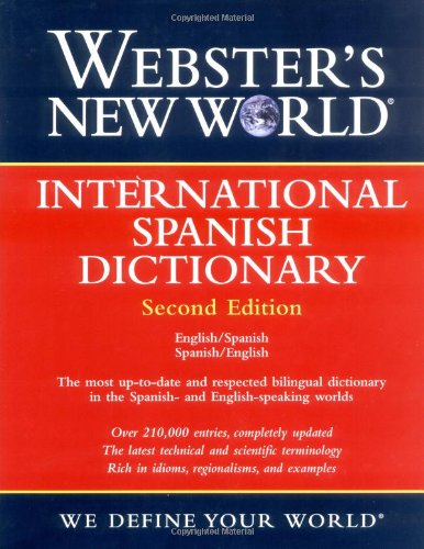 Webster's New World International Spanish Dictionary / Webster's New World Diccionario Internacional Espaol: English-Spanish Spanish-English / Ingls-Espaol Espaol-Ingls
