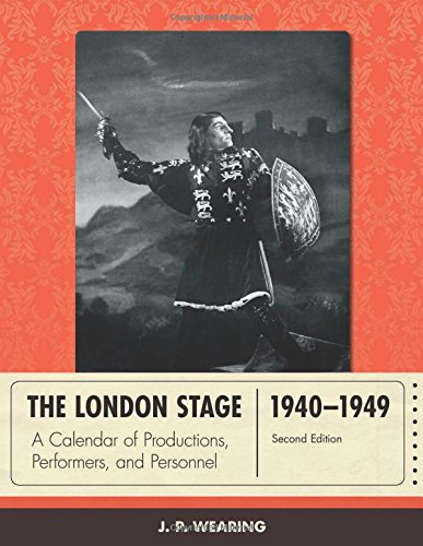 The London Stage 1940-1949: A Calendar of Productions, Performers, and Personnel