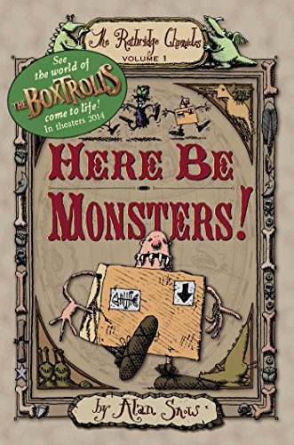 Here Be Monsters! (The Ratbridge Chronicles)