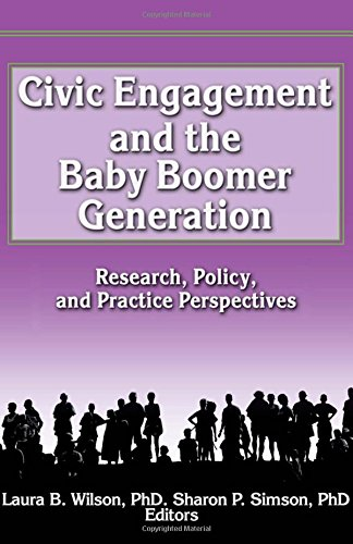 Civic Engagement and the Baby Boomer Generation: Research, Policy, and Practice Perspectives