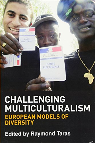 Challenging Multiculturalism: European Models of Diversity