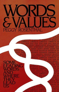 Words and Values: Some Leading Words and Where They Lead Us