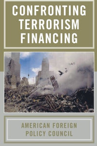 Confronting Terrorism Financing (American Foreign Policy Council)