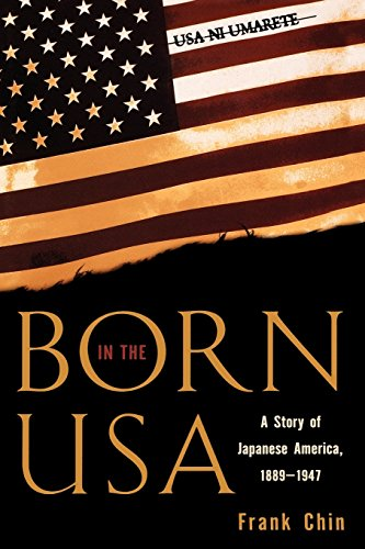 Born in the USA: A Story of Japanese America, 1889-1947 (Pacific Formations: Global Relations in Asian and Pacific Perspectives)