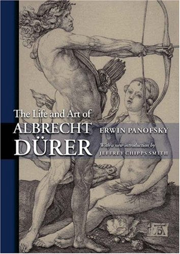 The Life And Art Of Albrecht Drer (Princeton Classic Editions)