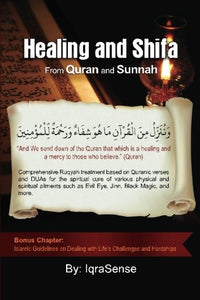 Healing and Shifa from Quran and Sunnah: Spiritual Cures for Physical and Spiritual Conditions based on Islamic Guidelines (English and Arabic Edition)