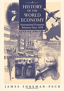 A History of the World Economy: International Economic Relations since 1850 (2nd Edition)