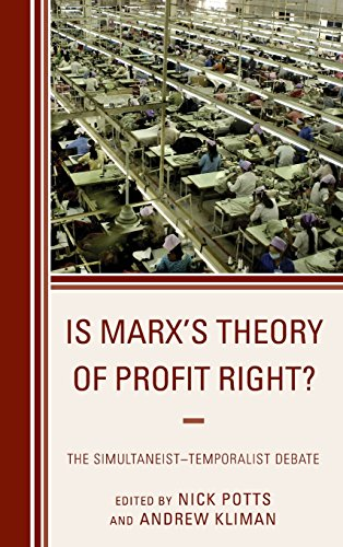 Is Marx's Theory of Profit Right?: The SimultaneistTemporalist Debate (Heterodox Studies in the Critique of Political Economy)
