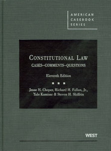 Constitutional Law: Cases Comments And Questions,11Th (American Casebook) (American Casebook Series)