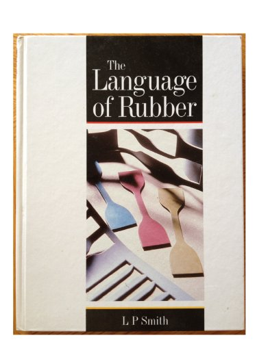 The Language of Rubber: An Introduction to the Specification and Testing of Elastomers