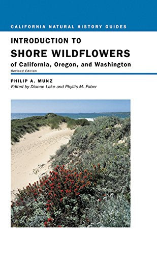 Introduction To Shore Wildflowers Of California, Oregon, And Washington, Revised Edition