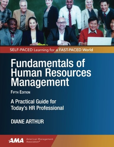 Fundamentals of Human Resources Management: A Practical Guide for Today's HR Professional