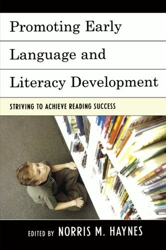 Promoting Early Language and Literacy Development: Striving to Achieve Reading Success