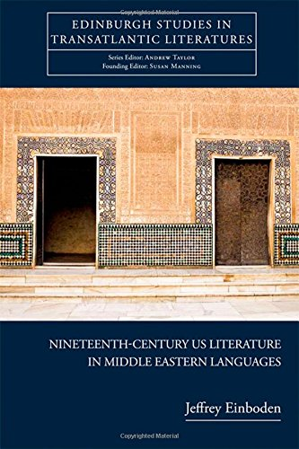 Nineteenth-Century US Literature in Middle Eastern Languages (Edinburgh Studies in Transatlantic Literatures)