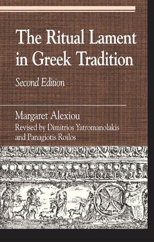 The Ritual Lament in Greek Tradition (Greek Studies: Interdisciplinary Approaches)