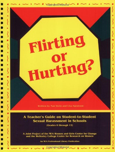Flirting or Hurting?: A Teacher's Guide on Student-To-Student Sexual Harassment in Schools (Grades 6 Through 12)