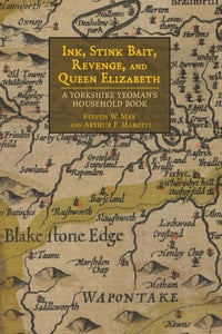 Ink, Stink Bait, Revenge, and Queen Elizabeth: A Yorkshire Yeoman's Household Book