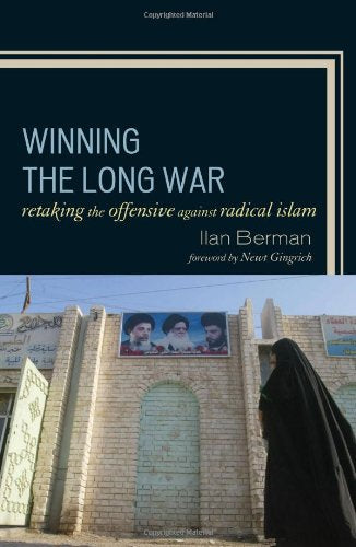 Winning the Long War: Retaking the Offensive against Radical Islam