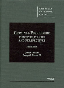 Criminal Procedure: Principles, Policies And Perspectives, 5Th (American Casebook) (American Casebook Series)