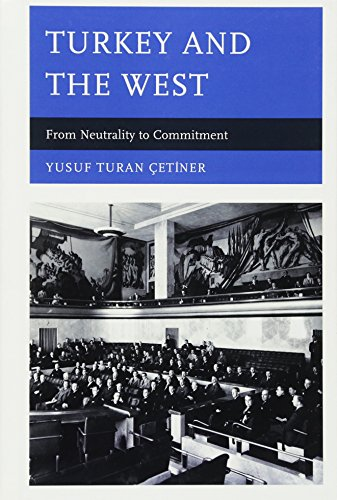 Turkey and the West: From Neutrality to Commitment