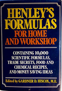 Henley'S Formulas For Home & Workshop