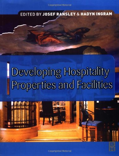 Developing Hospitality Properties and Facilities (Hospitality, Leisure and Tourism)