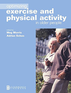 Optimizing Exercise and Physical Activity in Older People, 3e
