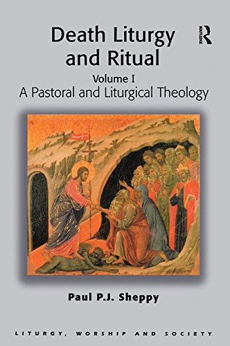 Death Liturgy And Ritual: A Pastoral and Liturgical Theology (Liturgy, Worship and Society) (Liturgy, Worship and Society)