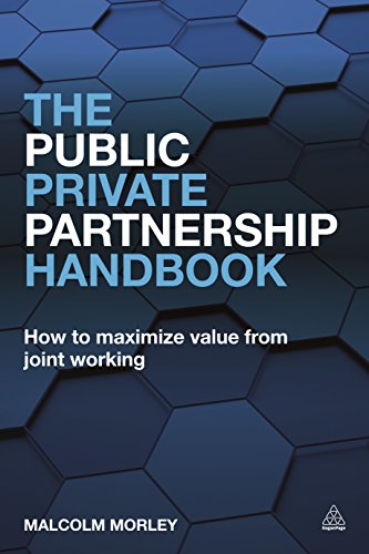 The Public-Private Partnership Handbook: How to Maximize Value from Joint Working