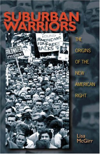 Suburban Warriors: The Origins Of The New American Right.