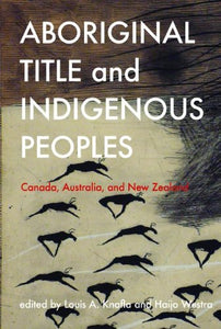 Aboriginal Title and Indigenous Peoples: Canada, Australia, and New Zealand (Law and Society Series)