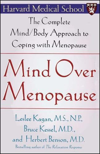 Mind Over Menopause: The Complete Mind/Body Approach to Coping with Menopause