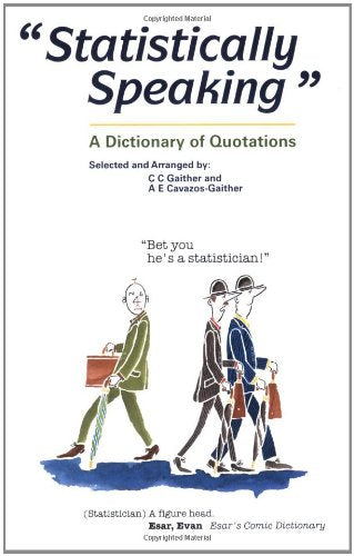 Statistically Speaking: A Dictionary of Quotations