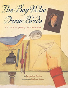The Boy Who Drew Birds: A Story Of John James Audubon (Outstanding Science Trade Books For Students K-12)