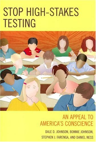 Stop High-Stakes Testing: An Appeal to America's Conscience