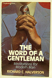 The Word of a Gentleman: Meditations for Modern Man