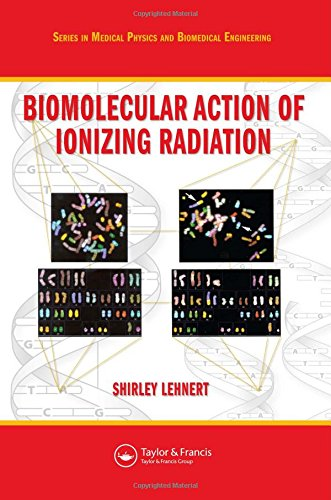 Biomolecular Action of Ionizing Radiation (Series in Medical Physics and Biomedical Engineering)
