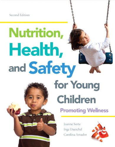 Nutrition, Health and Safety for Young Children: Promoting Wellness with Video-Enhanced Pearson eText -- Access Card Package (2nd Edition)