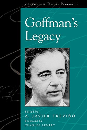 Goffman's Legacy (Legacies of Social Thought Series)