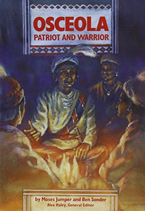 Osceola, Patriot and Warrior (Stories of America) (Steck-Vaughn Stories of America)
