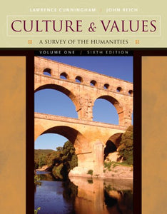Culture And Values, Volume I: A Survey Of The Humanities, Sixth Edition: