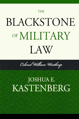 The Blackstone of Military Law: Colonel William Winthrop