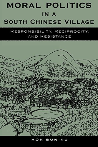 Moral Politics in a South Chinese Village: Responsibility, Reciprocity, and Resistance (Asian Voices)